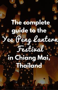 The Complete Guide to The Yee Peng Lantern Festival in Chiang Mai, Thailand