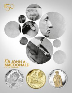 2015 COLLECTOR COINS—200TH ANNIVERSARY OF THE BIRTH OF SIR JOHN A. MACDONALD. As a Father of Confederation and Canada's first Prime Minister, he united British North America under one federal government and played a key role in the completion of the Canadian Pacific Railway. Discover the story behind our history at mint.ca/Canada150. Canadian Confederation, British North America, John Mcdonald, First Prime Minister, Canadian Pacific Railway, Canadian Things, Premier Ministre, Canada 150, Coin Grading