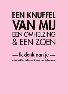 Love & hug Quotes : QUOTATION – Image : Quotes Of the day – Description Sterkte kaart – een knuffel van mij Sharing is Caring – Don't forget to share this quote ! Hug Quotes, Words Quotes, Best Quotes, Love Quotes, Funny Quotes, Inspirational Quotes, Sayings, Qoutes About Love, Dutch Quotes