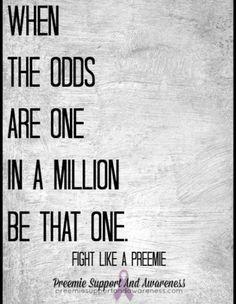 Fight like a preemie Nicu Quotes, Preemie Quotes, Baby Quotes, Micro Preemie, Preemie Babies, Premature Baby, Preemies, Twin Girls, Twin Babies