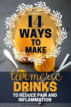 14 Ways To Make Turmeric Drinks To Reduce Pain And Inflammation via @dailyhealthpost