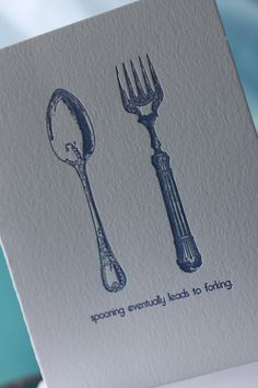 Spooning eventually leads to Forking-- letterpress greeting card (naughty flatware), perfect for Valentine's Day. $5.00, via Etsy.
