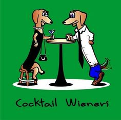 The Long and Short of it All: A Dachshund Dog News Magazine: Cocktail Wieners Dachshund Art, Dachshund Puppies, Funny Dachshund, Dog Love, Puppy Love, Cocktail Wieners, Mini French Bulldogs, Weenie Dogs, Little Dogs