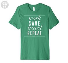 Mens Work Save Travel Repeat Funny Humor Fun Graphic T-Shirt XL Kelly Green - Funny shirts (*Amazon Partner-Link)