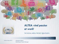 """#Innovare la comunicazione per innovare la #strategia. La rivoluzione comunicativa portata dai Social Media interessa oggi anche le organizzazioni #Business , oltre che i singoli, e ALTEA SpA è Azienda """"Social""""! In questa presentazione il nostro percorso passato, presente e futuro.   Social Media Project @AlteaSpa by @AAlberti"""