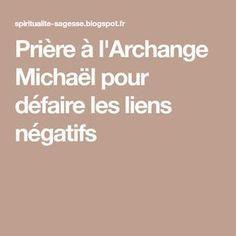 Prière à l'Archange Michaël pour défaire les liens négatifs