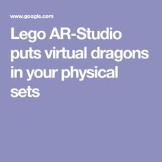 Lego AR-Studio puts virtual dragons in your physical sets Augmented Virtual Reality, Lego Dragon, Dragons, Physics, Studio, Studios, Kites, Physique