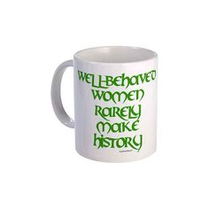 cool Well Behaved Women... Coffee Mug