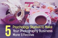 5 Psychology Studies to Make Your Photography Business More Effective