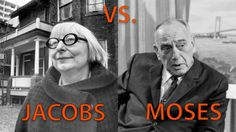 Who Did New York Better? Jane Jacobs or Robert Moses?