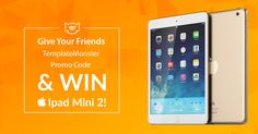 Get an #iPadMini and Many other Prizes for Sharing #TemplateMonsterPromoCode with Your Friends: www.templatemonster.com/social #MakeMoneywithTM