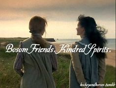 Bosom Friends :)