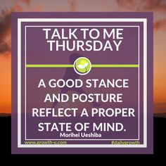 Talk To Me  Thursday - A good stance and posture reflect a proper state of mind.