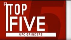 nice Top 5 - Grinders from the UFC