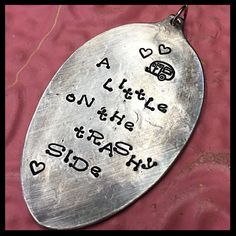 Stamped Vintage Upcycled Spoon Jewelry Pendant - Aged - Travis Tritt Song Lyrics - A Little On The Trashy Side by JuLieSJuNQueTiQue on Etsy