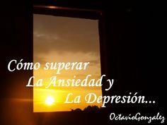 Trazos de mis Escritos y Lecturas: Cómo superar La Ansiedad y La Depresión... (Quinta...
