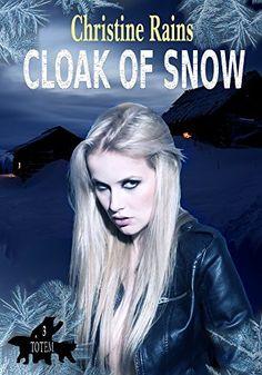 Cloak of Snow (Totem Book 3) by Christine Rains…