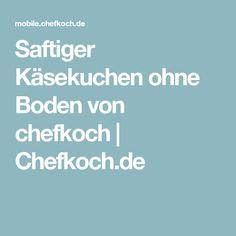 Saftiger Käsekuchen ohne Boden von chefkoch | Chefkoch.de