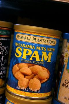 SPAM macadamia nuts - how is this a thing? Toby will probably eat only macadamia nuts and kona coffee all week :)