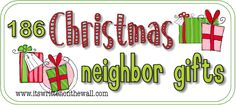 186 Neighbor/Friend Christmas Gift Ideas-It's All Here!