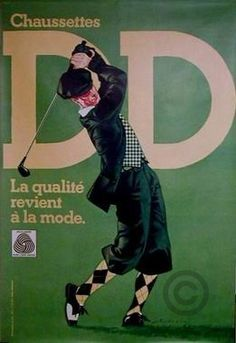Chaussettes DD Golf poster by Andreini. Offset from ca Parisposters only offers original vintage posters. Fashion Kids, Golf Fashion, Fashion Men, Pub Vintage, Vintage Golf, Golf Knickers, Best Golf Clubs, Golf Art, Golf Player