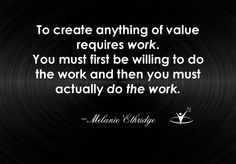 Do the work.