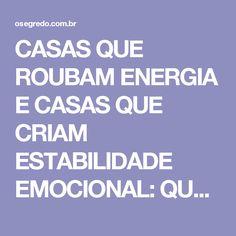 CASAS QUE ROUBAM ENERGIA E CASAS QUE CRIAM ESTABILIDADE EMOCIONAL: QUAL É A SUA?