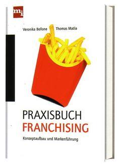 """""""PRAXISBUCH FRANCHISING - Konzeptaufbau und Markenführung"""", vom Autorenduo Prof.Veronika Bellone und Thomas Matla. Erschienen: Erstauflage 10/2010; 3. Auflage 2013; 220 Seiten plus 16 Farbseiten; inklusive 20 Franchise-Denkwerkzeuge. Verlag: mi-Wirtschaftsbuch, München (Münchner Verlagsgruppe: www.m-vg.de). Hardcover (D) Euro 49,95, (A) Euro 51,40 ISBN Print: 978-3-86880-119-4 ISBN E-Book (PDF): 978-3-86416-101-8 ISBN E-Book (E-PUB, Mobi): 978-3-86416-122-3 (Alle Angaben ohne Gewähr). Marketing, Author, Concept"""
