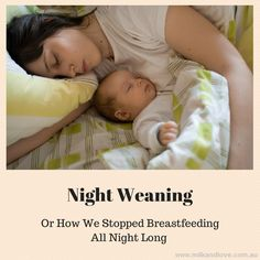 Night Weaning. Or How I Stopped Breastfeeding All Night Long - Milk and Love