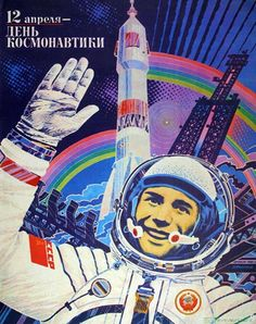 """12 April — the day of cosmonautics"" - Fekljaev V. N.  Love the rainbow design...soviet the internet trendsetters"