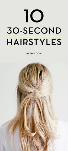 Hairstyles that taken 30 seconds or less to put together // via @byrdiebeauty