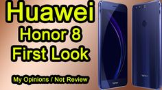 HUAWEI HONOR 8 First Look Only My Opinions,Not Review,Not Unboxing