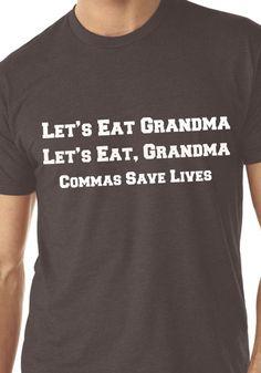 Funny Men's T-shirt. Let's Eat Grandma, Commas Save Lives. Grammar Shirt. Men's Size S-2XL. Funny Tee. Christmas Gift. Teacher Gift on Etsy, $13.90