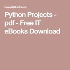 Python Projects - pdf - Free IT eBooks Download