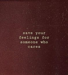 save your feelings Sad Quotes, Great Quotes, Motivational Quotes, Inspirational Quotes, Quirky Quotes, Short Quotes, Meaningful Quotes, Wordpress Blog, Les Sentiments