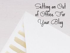 Why an Out of Office Can Help Your Blog
