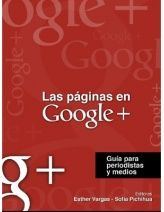 Las Páginas en Google+, Guia párr periodistas y Medios