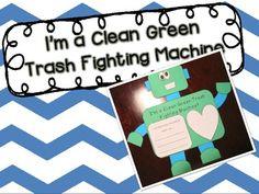 I'm a Clean Green Trash Fighting Machine {An Earth Day Craftivity} - $