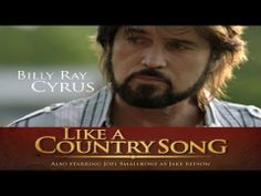 Bill Ray Cyrus Like A Country Song  Movie 2014