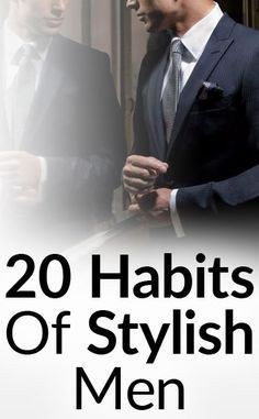 20 Habits Of Stylish Men   Timeless Style Advice Every Man Can Implement To Improve His Image   Classic Style Routines