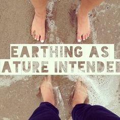 Earthing - What Things Do You Do To Earth Yourself After Travel