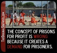 """Prisons Inc.  Hence the mass incarceration and criminalization of Black and Brown people, the criminalization of poverty, pipelines from schools to juvies/prisons, """"The War on Drugs"""", """"The War on Terror"""", the erosion of civil liberties, etc."""