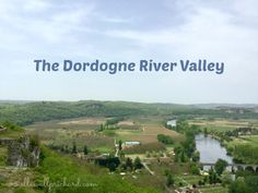 I have learned as a widow, if there is any place in the world that I want to see, if I want to go badly enough, I can make it happen! Last month I checked a driving trip through the Dordogne, Vézèreand Lot river valleys of southwestern France off my bucket list—a trip I thought I would never make after Lev's death.