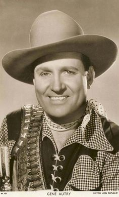 Gene Autrey ~ (1907-1998). Always known as the 'Singing Cowboy'.