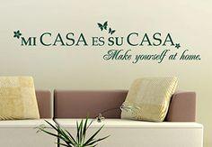 Mi Casa Es Su Casa Wall Decal Quote....Cute for the guest bedroom. :)