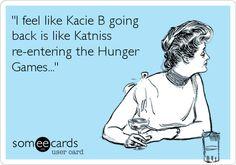 'I feel like Kacie B going back is like Katniss re-entering the Hunger Games...'