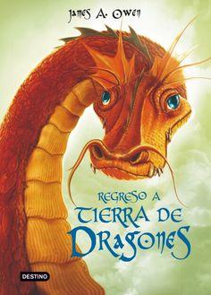 Regreso a tierra de dragones. James A. Owen (Septiembre 2010)