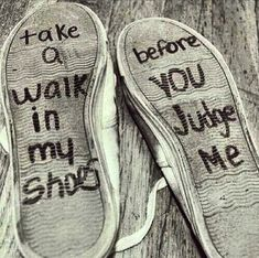 Take A Walk life quotes shoes judge take walk before instagram instagram pictures instagram graphics instagram quotes