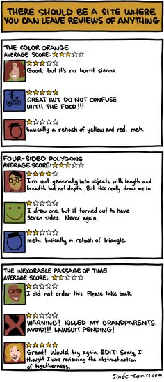 """Saturday Morning Breakfast Cereal. """"There should be a site where you can leave reviews on anything."""""""
