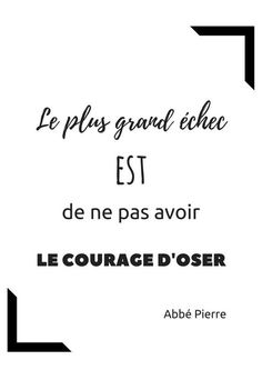 Inspirational quotes for your Bullet Journal - April on .- Des citations inspirantes pour ton Bullet Journal – Avril sur un fil The biggest failure is not having the courage to dare – Abbé Pierre - Bullet Journal, Positiv Quotes, Motivational Quotes, Inspirational Quotes, Quote Citation, Life Quotes Love, French Quotes, Visual Statements, Happiness